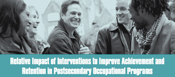 Relative Impact of Interventions to Improve Achievement and Retention in Postsecondary Occupational Programs